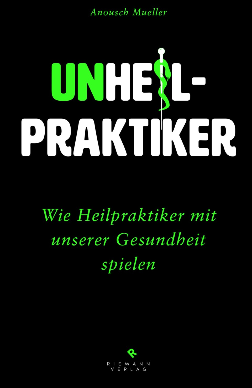 Unheilpraktiker von Anousch Mueller